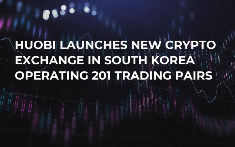 Huobi Launches New Crypto Exchange in South Korea Operating 201 Trading Pairs