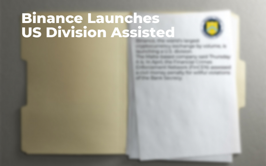 Binance Launches US Division Assisted by FinCEN-Registered Partner