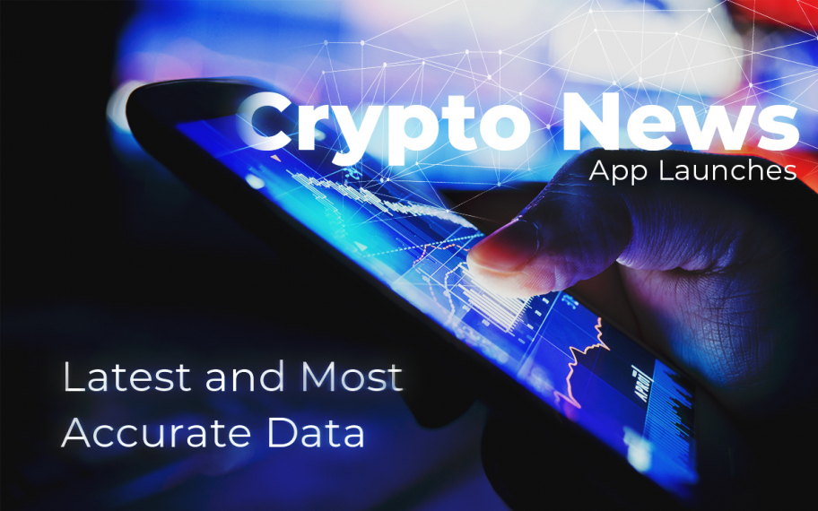 Another Crypto News App Launches to Provide Community with Latest and Most Accurate Data