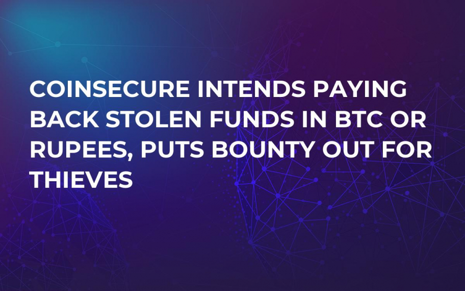 Coinsecure Intends Paying Back Stolen Funds in BTC or Rupees, Puts Bounty Out For Thieves