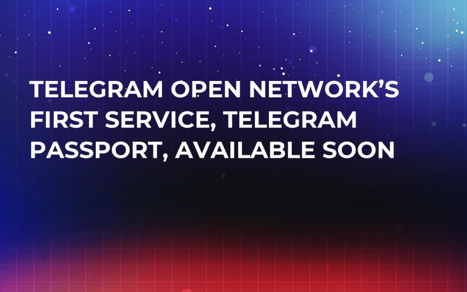 Telegram Open Network's First Service, Telegram Passport, Available Soon