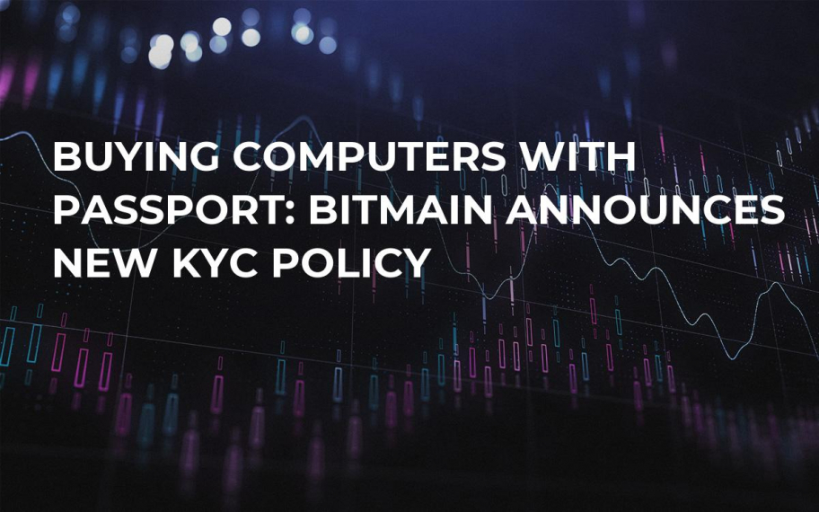 Buying Computers With Passport: Bitmain Announces New KYC Policy