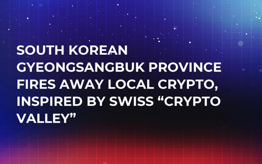 "South Korean Gyeongsangbuk Province Fires Away Local Crypto, Inspired by Swiss ""Crypto Valley"""