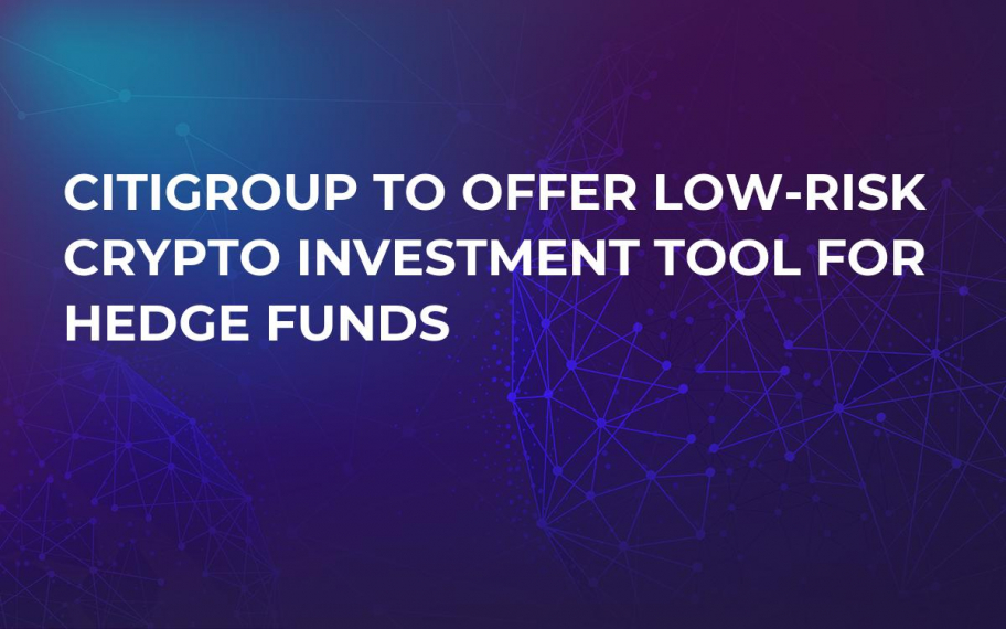 Citigroup to Offer Low-Risk Crypto Investment Tool for Hedge Funds