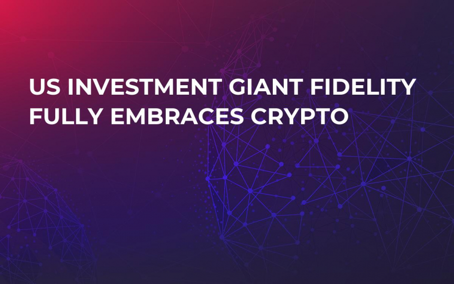 US Investment Giant Fidelity Fully Embraces Crypto