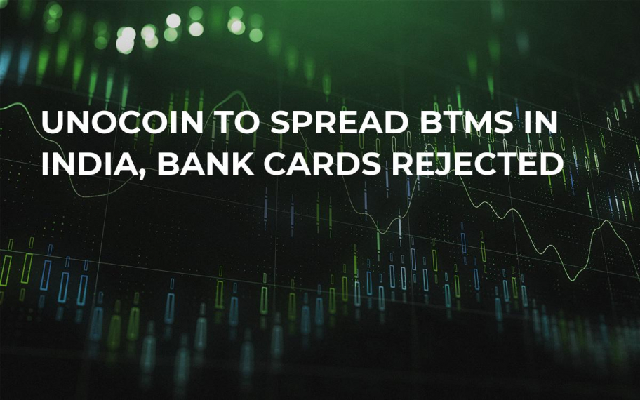 Unocoin to Spread BTMs in India, Bank Cards Rejected