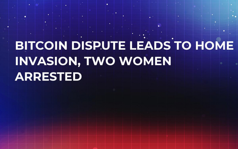 Bitcoin Dispute Leads to Home Invasion, Two Women Arrested