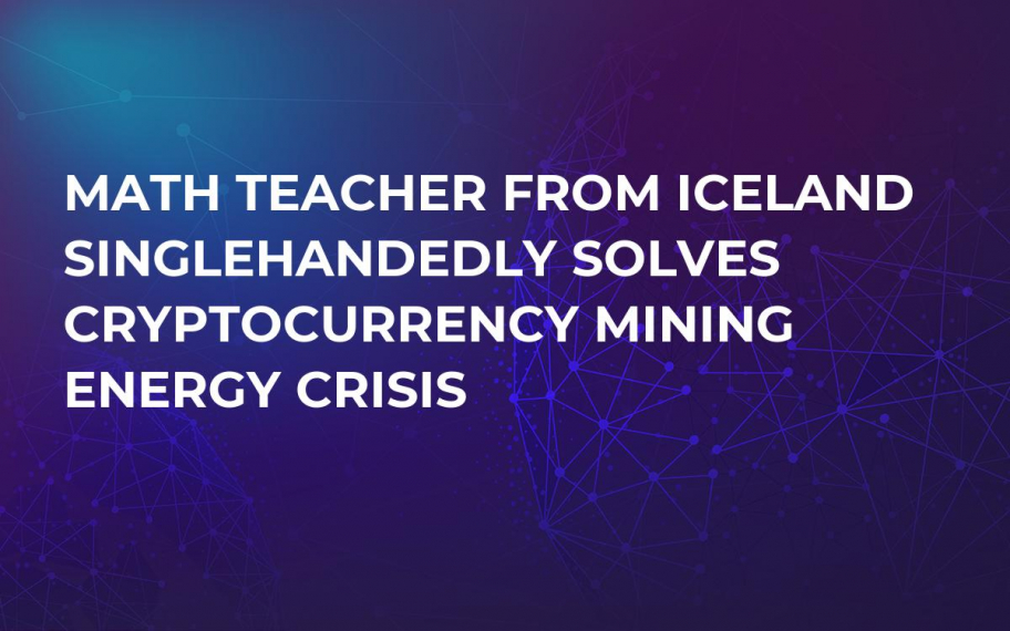 Math Teacher From Iceland Singlehandedly Solves Cryptocurrency Mining Energy Crisis