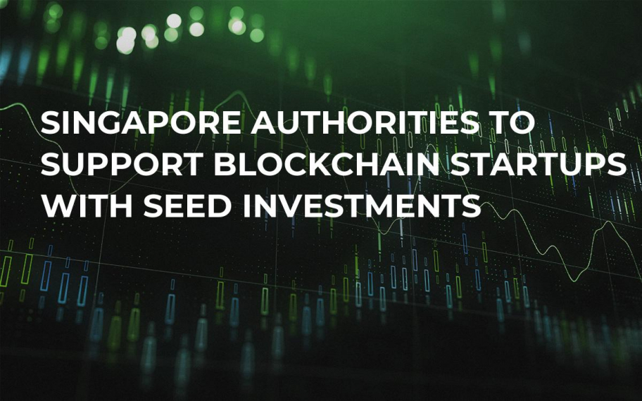 Singapore Authorities to Support Blockchain Startups with Seed Investments