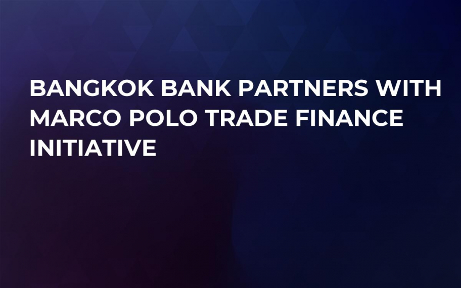 Bangkok Bank Partners with Marco Polo Trade Finance Initiative