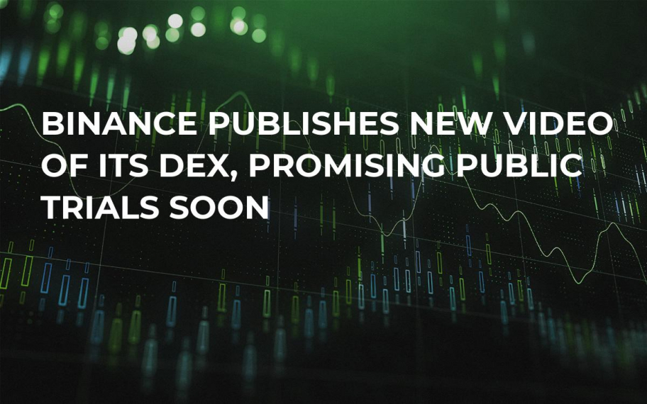 Binance Publishes New Video of its DEX, Promising Public Trials Soon