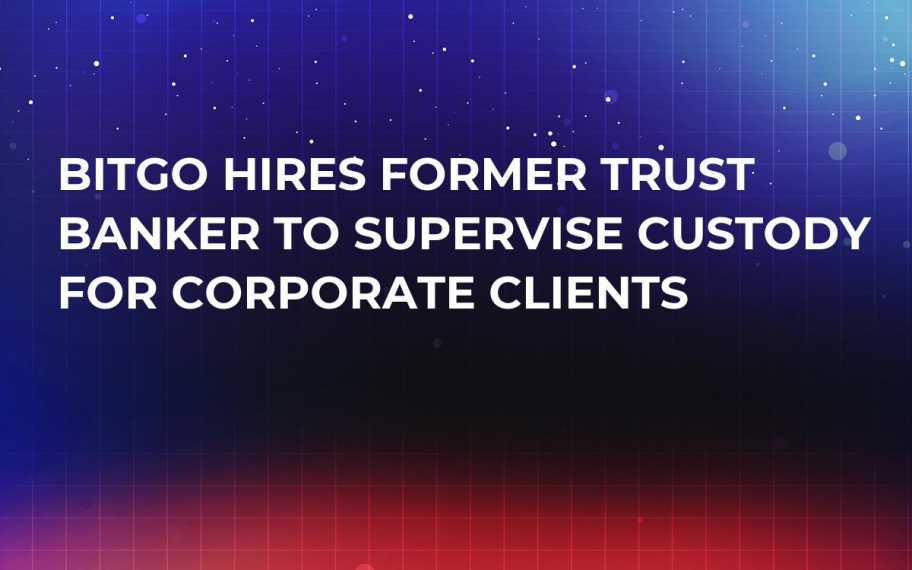 BitGo Hires Former Trust Banker to Supervise Custody for Corporate Clients