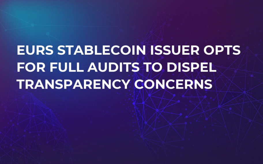 EURS Stablecoin Issuer Opts for Full Audits to Dispel Transparency Concerns