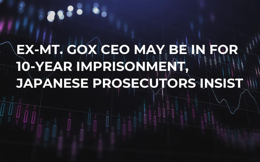 Ex-Mt. Gox CEO May Be in for 10-Year Imprisonment, Japanese Prosecutors Insist