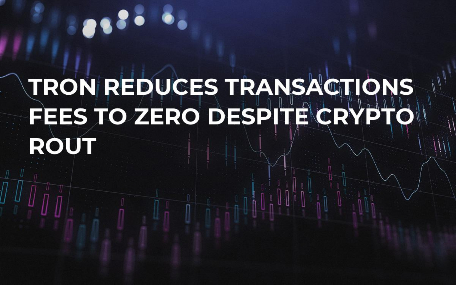 Tron Reduces Transactions Fees to Zero Despite Crypto Rout