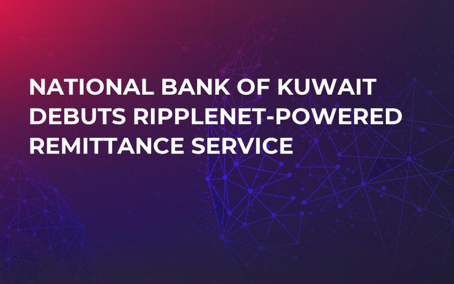 National Bank of Kuwait Debuts RippleNet-Powered Remittance Service