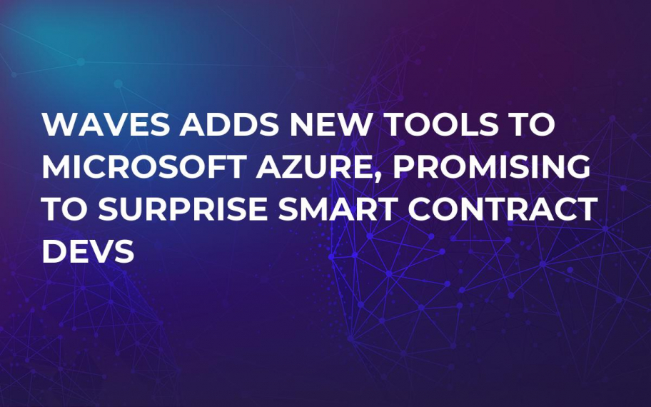 Waves Adds New Tools to Microsoft Azure, Promising to Surprise Smart Contract Devs