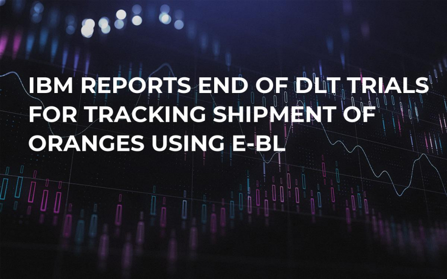 IBM Reports End of DLT Trials for Tracking Shipment of Oranges Using E-BL