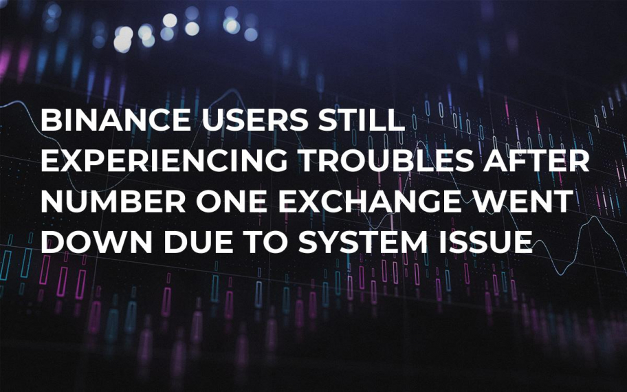 Binance Users Still Experiencing Troubles After Number One Exchange Went Down Due to System Issue
