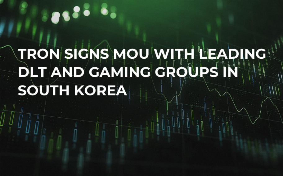 Tron Signs MoU with Leading DLT and Gaming Groups in South Korea