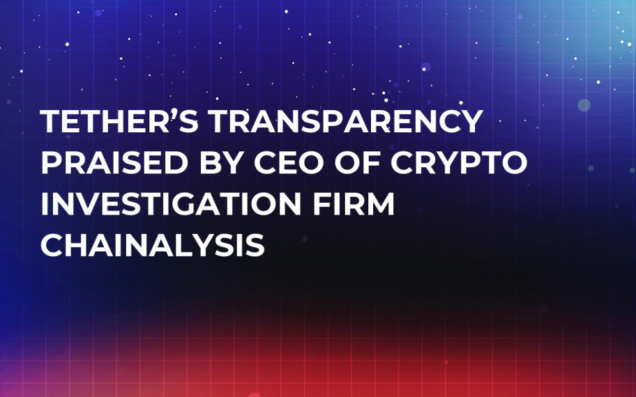 Tether's Transparency Praised by CEO of Crypto Investigation Firm Chainalysis