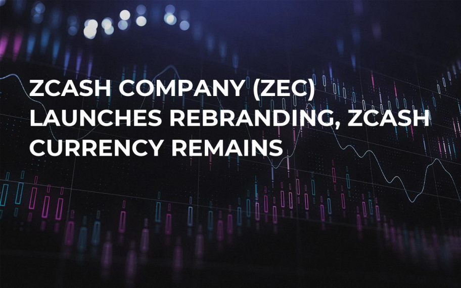 Zcash Company (ZEC) Launches Rebranding, Zcash Currency Remains