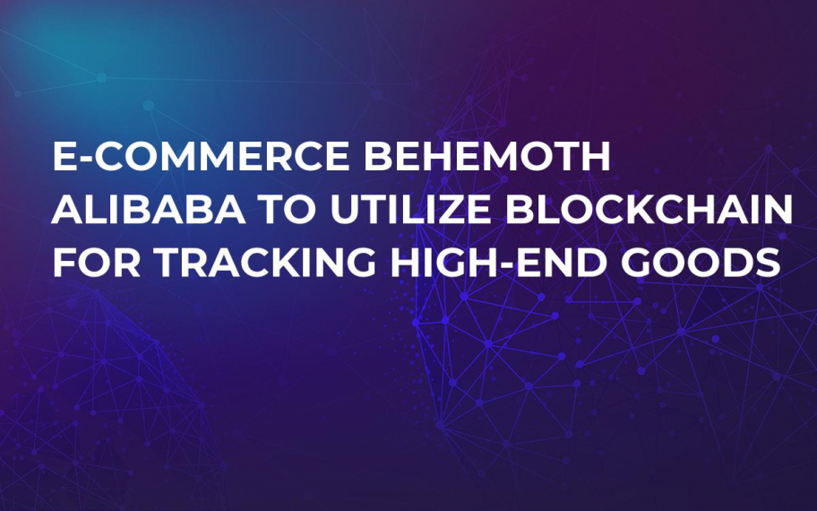 E-Commerce Behemoth Alibaba to Utilize Blockchain for Tracking High-End Goods