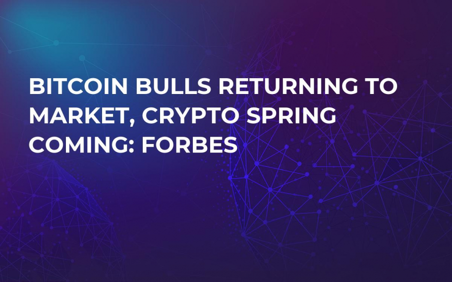 Bitcoin Bulls Returning to Market, Crypto Spring Coming: Forbes