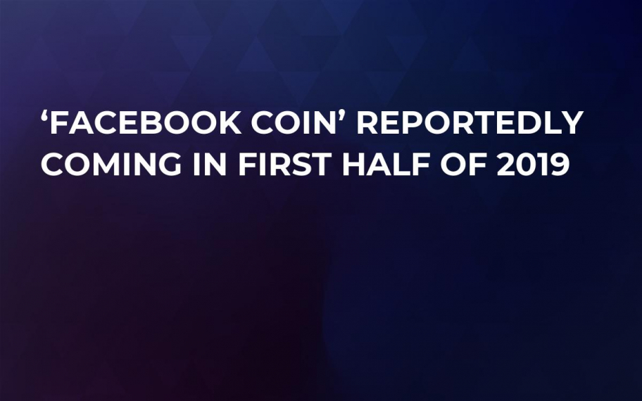 'Facebook Coin' Reportedly Coming in First Half of 2019