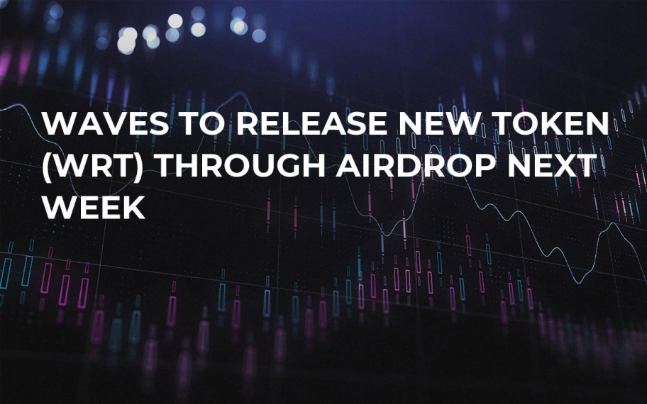 Waves to Release New Token (WRT) Through Airdrop Next Week