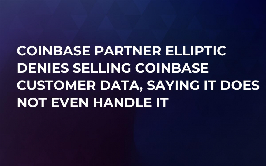 Coinbase Partner Elliptic Denies Selling Coinbase Customer Data, Saying It Does Not Even Handle It