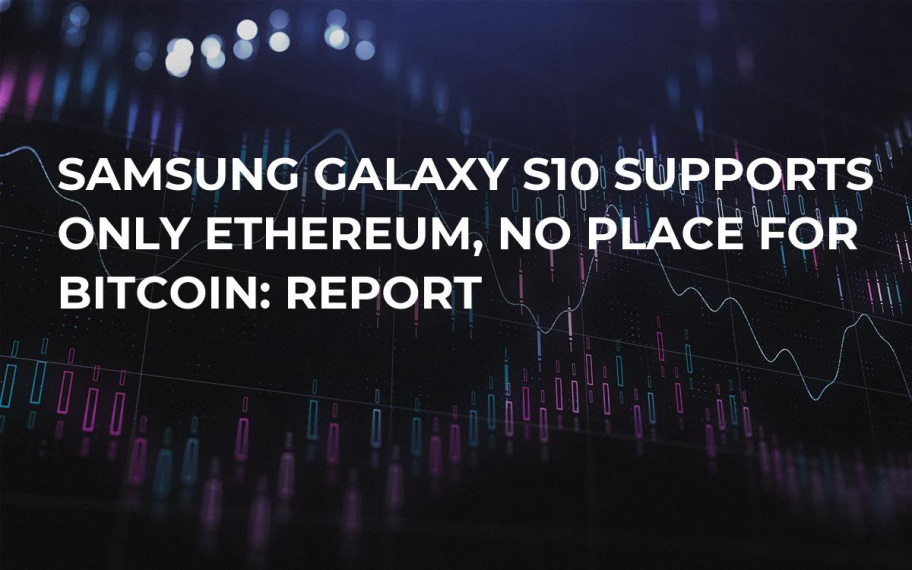 Samsung Galaxy S10 Supports Only Ethereum, No Place for Bitcoin: Report