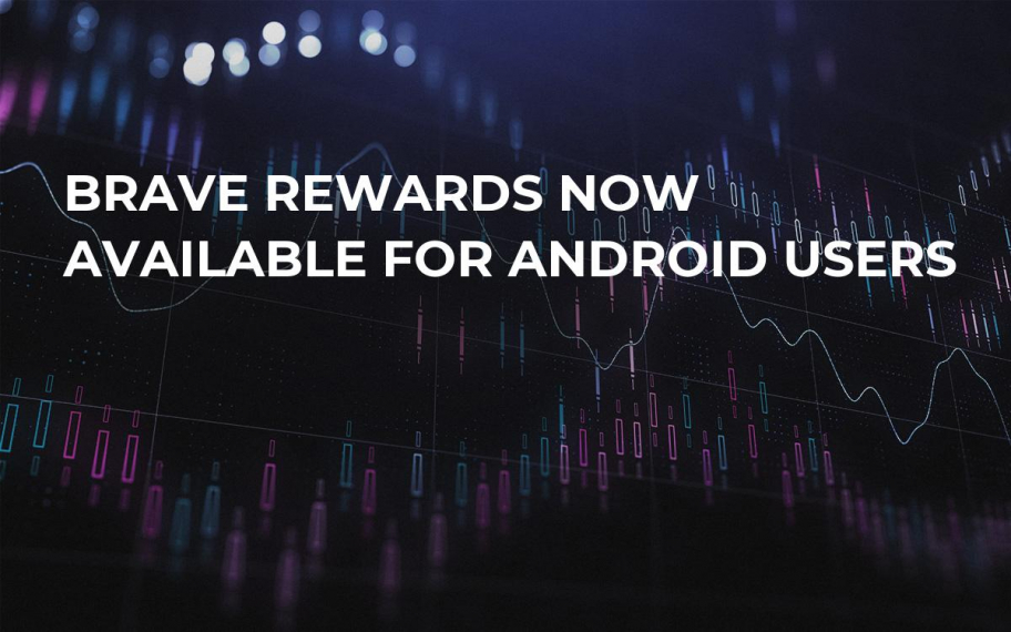Brave Rewards Now Available for Android Users