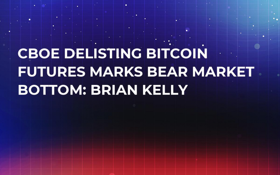 CBOE Delisting Bitcoin Futures Marks Bear Market Bottom: Brian Kelly