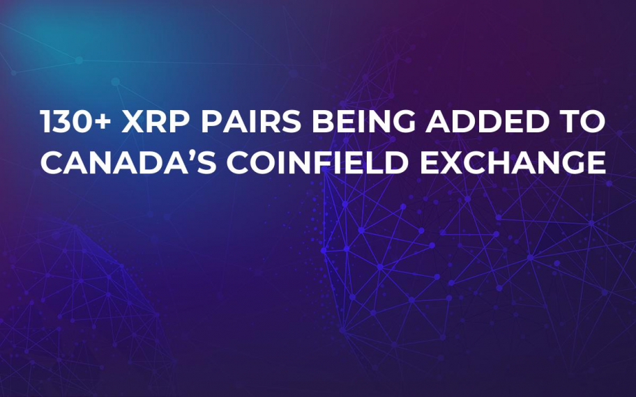 130+ XRP Pairs Being Added to Canada's Coinfield Exchange