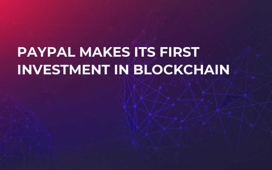 PayPal Makes Its First Investment in Blockchain
