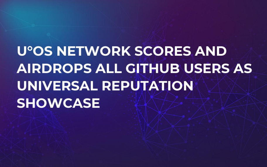 U°OS Network Scores and Airdrops All GitHub Users as Universal Reputation Showcase