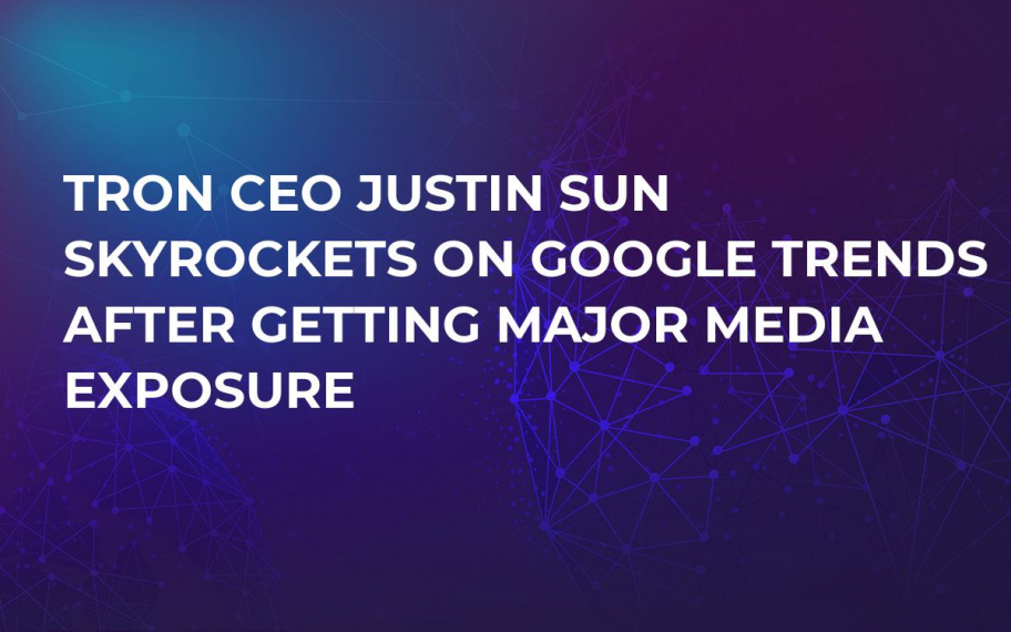 Tron CEO Justin Sun Skyrockets on Google Trends After Getting Major Media Exposure