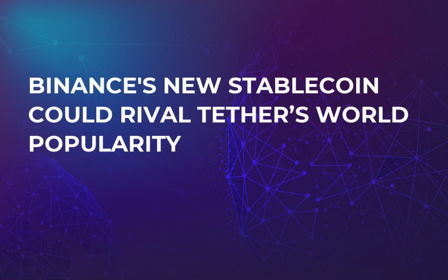 Binance's New Stablecoin Could Rival Tether's World Popularity