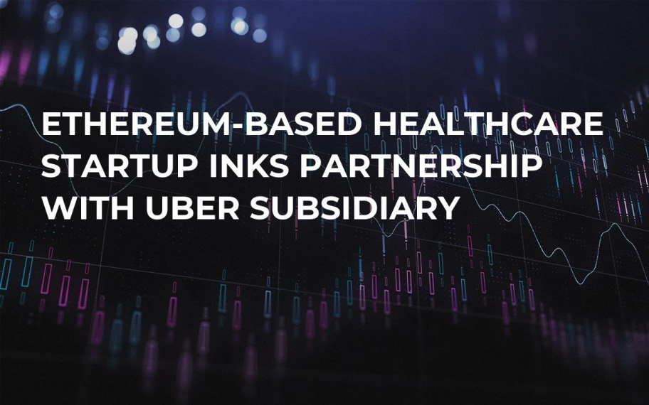 Ethereum-Based Healthcare Startup Inks Partnership with Uber Subsidiary