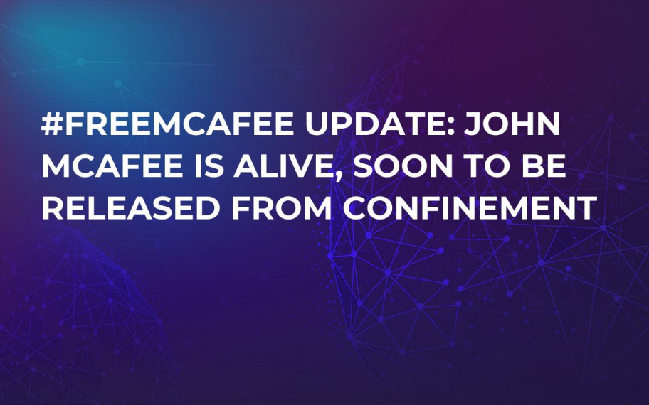#FreeMcAfee Update: John McAfee Is Alive, Soon to Be Released from Confinement