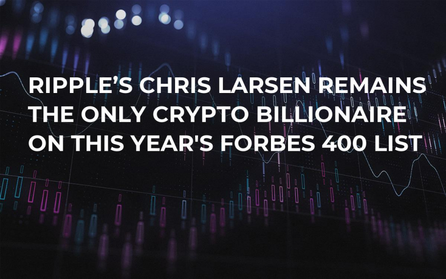 Ripple's Chris Larsen Remains the Only Crypto Billionaire on This Year's Forbes 400 List