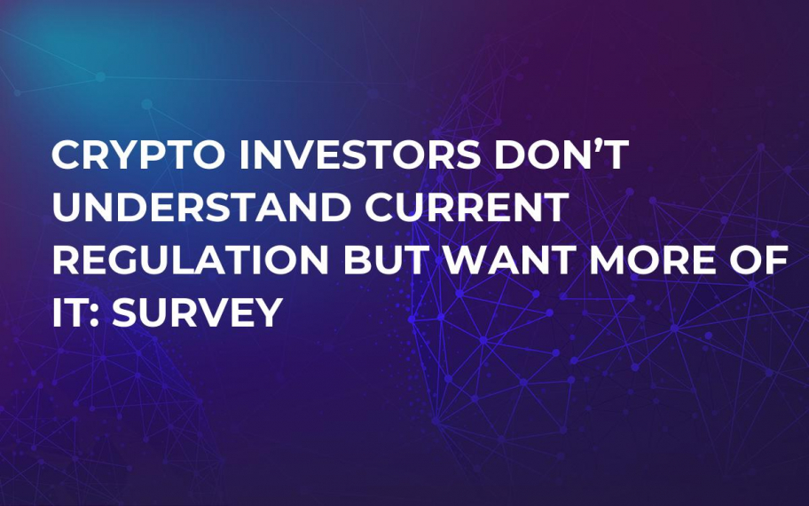 Crypto Investors Don't Understand Current Regulation But Want More of It: Survey