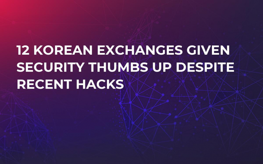 12 Korean Exchanges Given Security Thumbs Up Despite Recent Hacks