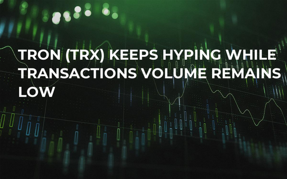TRON (TRX) Keeps Hyping While Transactions Volume Remains Low