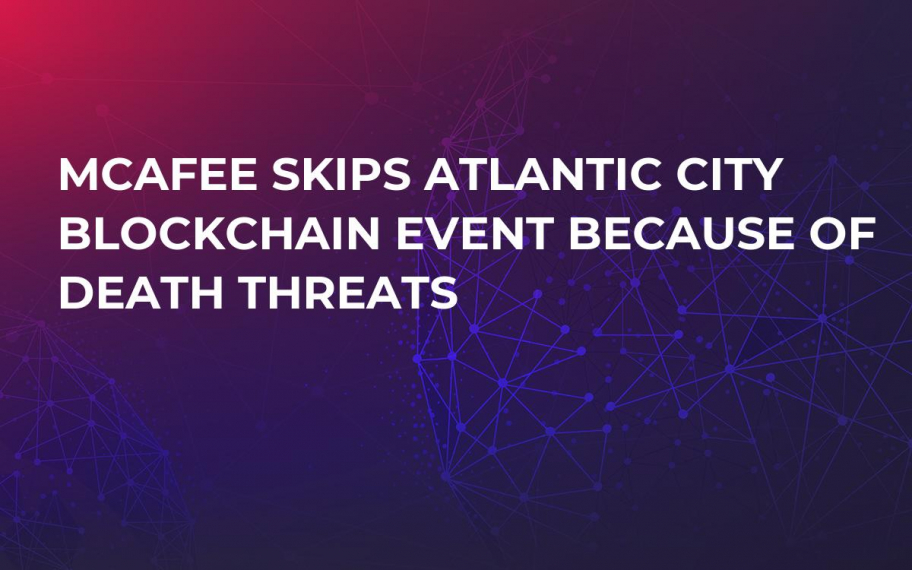 McAfee Skips Atlantic City Blockchain Event Because of Death Threats