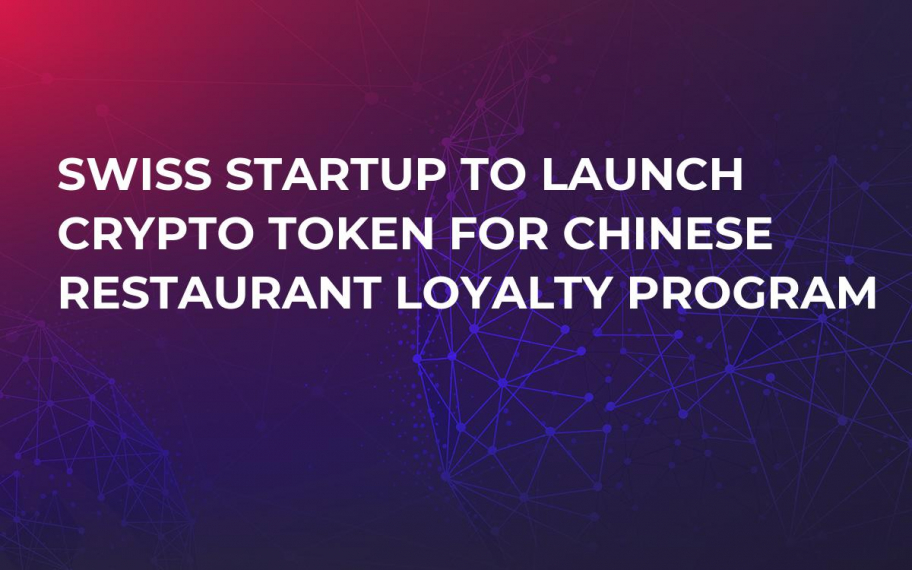 Swiss Startup to Launch Crypto Token For Chinese Restaurant Loyalty Program