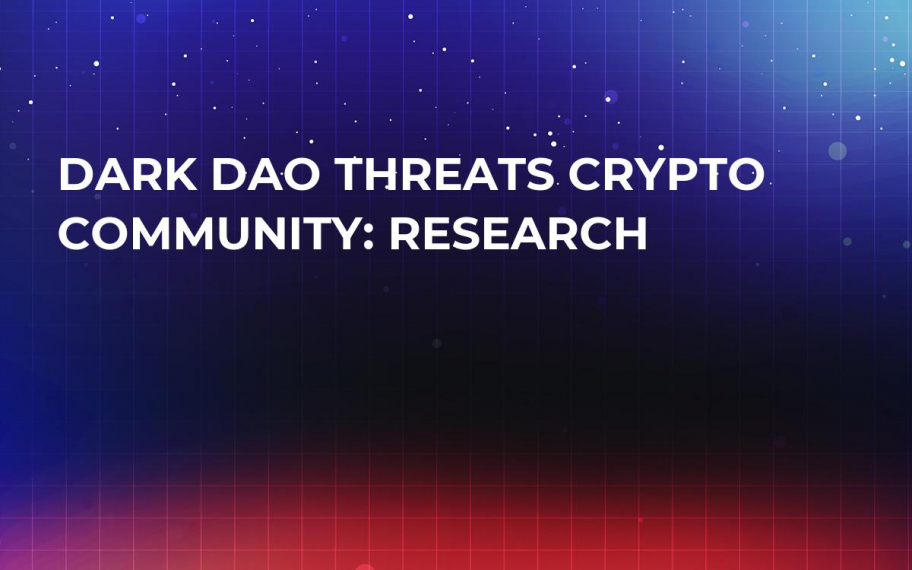 Dark DAO Threats Crypto Community: Research