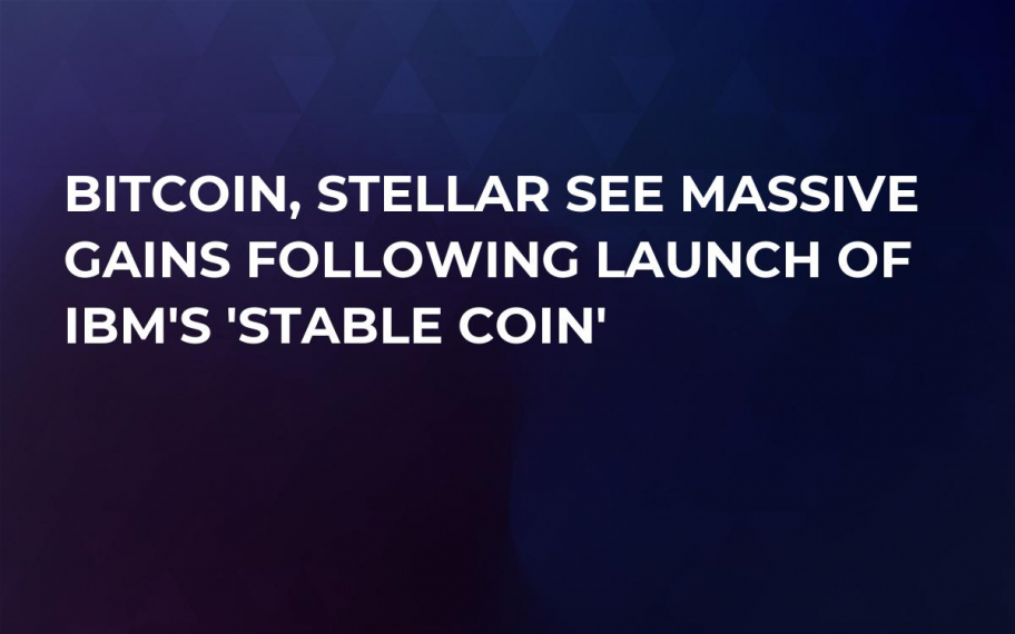Bitcoin, Stellar See Massive Gains Following Launch of IBM's 'Stable Coin'