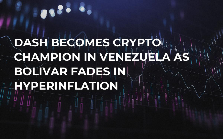 Dash Becomes Crypto Champion in Venezuela As Bolivar Fades in Hyperinflation